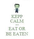 KEPP CALM and EAT OR BE EATEN - Personalised Poster large
