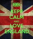 KEPP CALM AND LOVE ENGLAND - Personalised Poster large