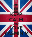 KEPP CALM AND LOVE YASMIN M - Personalised Poster large