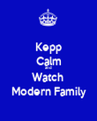 Kepp Calm and Watch  Modern Family - Personalised Poster large