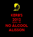 KERB'S 2012 MATA - RS NO ÁLCOOL ALISSON - Personalised Poster large
