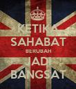 KETIKA SAHABAT BERUBAH JADI BANGSAT - Personalised Poster large
