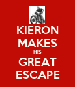 KIERON MAKES HIS GREAT ESCAPE - Personalised Poster large