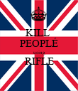 KILL  PEOPLÉ using RIFLE  - Personalised Poster large