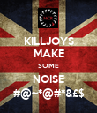 KILLJOYS MAKE SOME NOISE #@~*@#*&£$ - Personalised Poster large