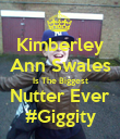 Kimberley Ann Swales Is The Biggest Nutter Ever #Giggity - Personalised Poster large