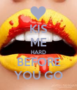 KIS ME HARD BEFORE YOU GO - Personalised Poster large