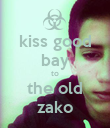 kiss good bay to the old zako - Personalised Poster large