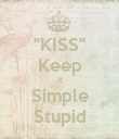 """KISS"" Keep It Simple Stupid - Personalised Large Wall Decal"