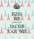 KISS ME FOREVER JACOB VAN WIE - Personalised Poster large