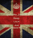 @KissMe_Danielle Keep CALM And Follow Me - Personalised Poster large