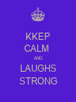 KKEP CALM  AND LAUGHS STRONG - Personalised Large Wall Decal