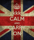 kkk CALM AND CARRY ON - Personalised Poster large
