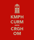 KMPH CURM AMM CRGH OM - Personalised Poster large