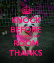 KNOCK  BEFORE  ENTERING MY  ROOM  THANKS  - Personalised Poster large