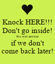 Knock HERE!!! Don't go inside! We will answer if we don't come back later! - Personalised Poster large