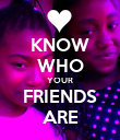 KNOW WHO YOUR FRIENDS ARE - Personalised Poster large