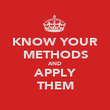 KNOW YOUR METHODS AND APPLY THEM - Personalised Poster large