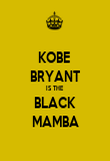 KOBE  BRYANT IS THE BLACK MAMBA - Personalised Poster large