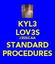 KYL3 LOV3S J3SSiCAA STANDARD PROCEDURES - Personalised Poster large