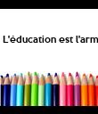 L'éducation est l'arme la plus puissante qu'on puisse utiliser pour sauver le monde - Personalised Poster large