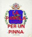 LA  PAROLA E TUTTO PER UN PINNA - Personalised Poster large