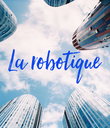 La robotique - Personalised Poster large