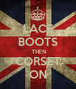 LACE BOOTS  THEN CORSET ON - Personalised Poster large