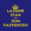 LASSIME STAR CHE SON FASTIDIOSO - Personalised Poster large