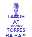 LAUGH AT FERNANDO TORRES HA HA !!! - Personalised Poster large