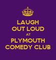 LAUGH OUT LOUD AT PLYMOUTH COMEDY CLUB - Personalised Poster large
