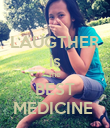 LAUGTHER is the BEST MEDICINE  - Personalised Poster small