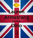 Lauren Armstrong LOVES Dino ;) - Personalised Poster large