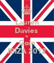 Lauren Davies  Is Goin IBIZA 2012 - Personalised Poster large