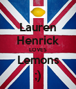 Lauren Henrick LOVES Lemons ;) - Personalised Poster large
