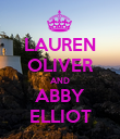 LAUREN OLIVER AND ABBY ELLIOT - Personalised Poster large