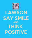 LAWSON SAY SMILE AND THINK  POSITIVE - Personalised Poster large