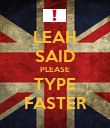 LEAH SAID PLEASE TYPE FASTER - Personalised Poster large