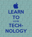 LEARN TO LOVE TECH- NOLOGY - Personalised Poster large