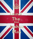 Leave  The  Bitch Joshua Man - Personalised Poster large