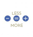 LESS  IS MORE  - Personalised Poster large