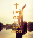 LET GO AND LET GOD - Personalised Poster large