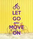LET GO AND MOVE ON - Personalised Poster large