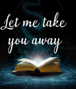 Let me take you away - Personalised Poster large