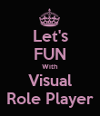 Let's FUN With Visual Role Player - Personalised Poster large