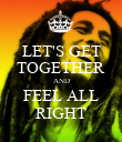 LET'S GET TOGETHER AND FEEL ALL RIGHT - Personalised Poster large