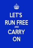 LET'S  RUN FREE AND CARRY ON - Personalised Poster large