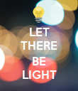 LET THERE  BE LIGHT - Personalised Poster large