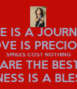 LIFE IS A JOURNEY LOVE IS PRECIOUS SMILES COST NOTHING HUGS ARE THE BEST CURE KINDNESS IS A BLESSING - Personalised Poster large