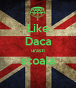 Like Daca urasti scoala  - Personalised Poster large